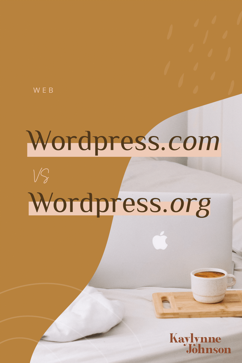 WordPress.com VS WordPress.org: lequel choisir? - Kaylynne Johnson